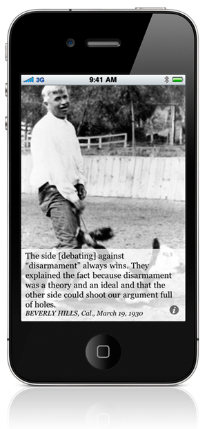 "The side [debating] against ""disarmament"" always wins. They explained the fact because disarmament was a theory and an ideal and that the other side could shoot our argument full of holes. Beverly Hills, Cal., March 19, 1930"