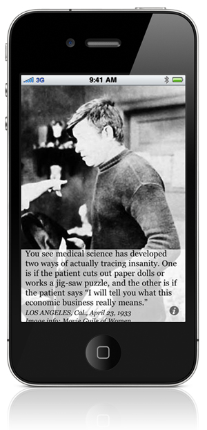 "You see medical science has developed two ways of actually tracing insanity. One is if the patient cuts out paper dolls or works a jig-saw puzzle, and the other is if the patient says ""I will tell you what this economic business really means."" Los Angeles, Cal., April 23, 1933"